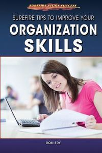Surefire Tips to Improve Your Organization Skills