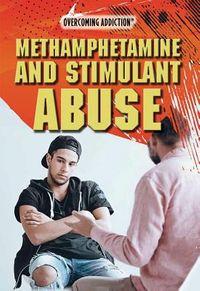 Methamphetamine and Stimulant Abuse