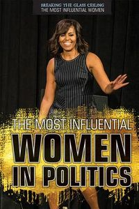 The Most Influential Women in Politics