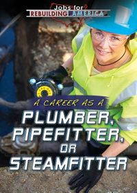 A Career As a Plumber, Pipefitter, or Steamfitter