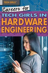Careers for Tech Girls in Hardware Engineering