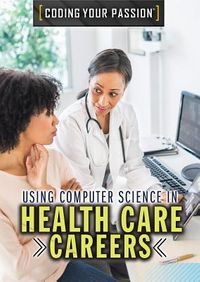 Using Computer Science in Health Care Careers