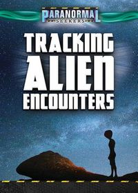 Tracking Alien Encounters