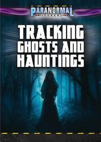 Tracking Ghosts and Hauntings