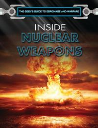 Inside Nuclear Weapons