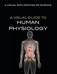 A Visual Guide to Human Physiology