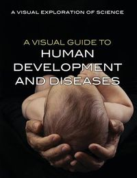 A Visual Guide to Human Development and Diseases