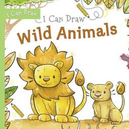 I Can Draw Wild Animals