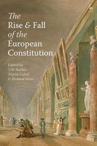 The Rise and Fall of the European Constitution