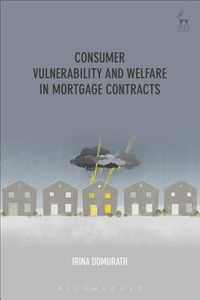 Consumer Vulnerability and Welfare in Mortgage Contracts