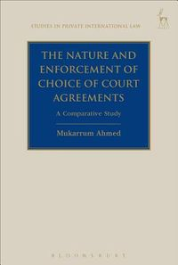 The Nature and Enforcement of Choice of Court Agreements