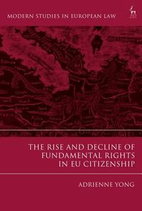 The Rise and Decline of Fundamental Rights in EU Citizenship