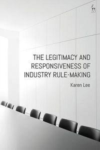 The Legitimacy and Responsiveness of Industry Rule-making