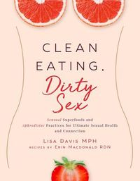 Clean Eating, Dirty Sex