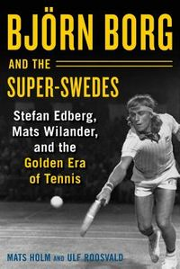 Bj?rn Borg and the Super-Swedes