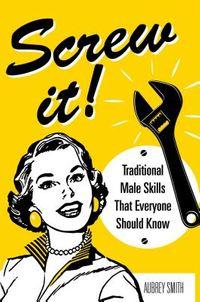 Screw It!
