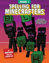 Spelling for Minecrafters Grade 1