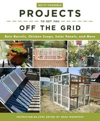 Do-it-yourself Projects to Get You Off the Grid