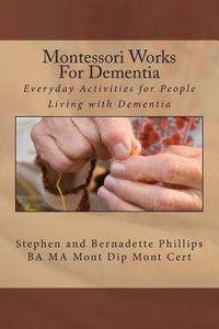 Montessori Works for Dementia