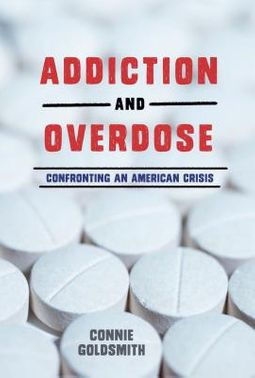 Addiction and Overdose by Goldsmith, Connie