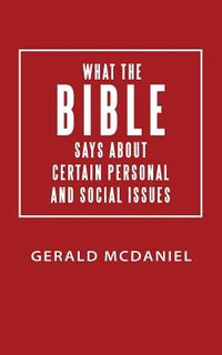 What the Bible Says About Certain Personal and Social Issues
