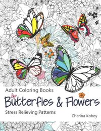 Butterflies & Flowers Adult Coloring Book