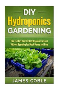 DIY Hydroponics Gardening