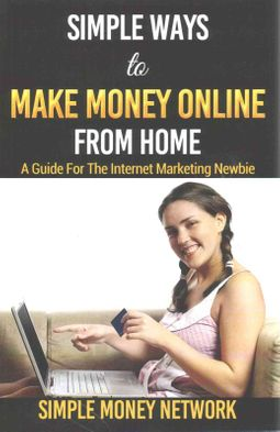 Simple Ways to Make Money Online from Home