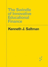 The Swindle of Innovative Educational Finance