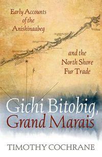 Gichi Bitobig, Grand Marais