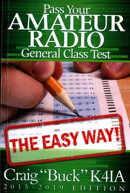 Pass Your Amateur Radio General Class Test The Easy Way 2015-2019 by Buck,  Craig E