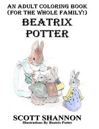 An Adult Coloring Book for the Whole Family! Beatrix Potter