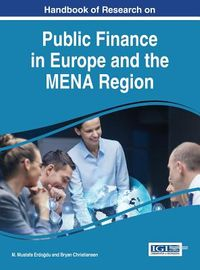 Handbook of Research on Public Finance in Europe and the Mena Region