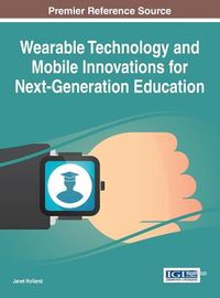 Wearable Technology and Mobile Innovations for Next-generation Education