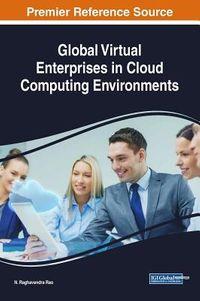 Global Virtual Enterprises in Cloud Computing Environments