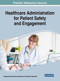 Healthcare Administration for Patient Safety and Engagement