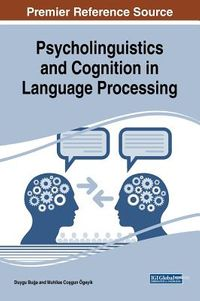 Psycholinguistics and Cognition in Language Processing