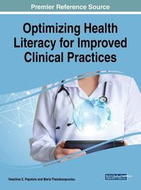 Optimizing Health Literacy for Improved Clinical Practices