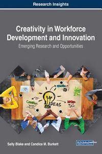 Creativity in Workforce Development and Innovation