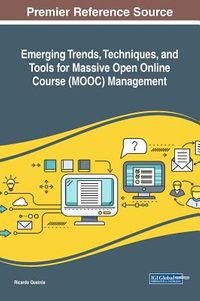 Emerging Trends, Techniques, and Tools for Massive Open Online Course Management