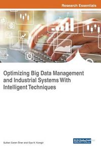 Optimizing Big Data Management and Industrial Systems With Intelligent Techniques