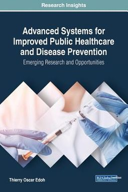 Advanced Systems for Improved Public Healthcare and Disease Prevention