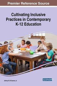 Cultivating Inclusive Practices in Contemporary K-12 Education