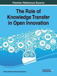 The Role of Knowledge Transfer in Open Innovation