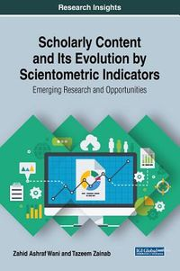 Scholarly Content and Its Evolution by Scientometric Indicators