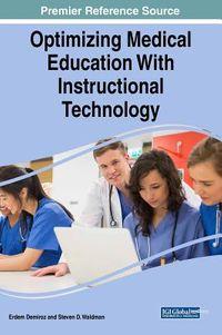 Optimizing Medical Education With Instructional Technology