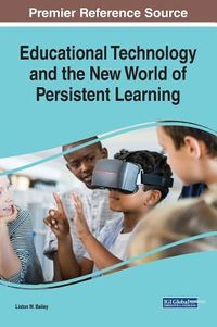 Educational Technology and the New World of Persistent Learning
