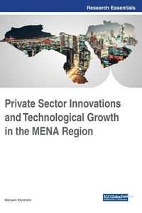 Private Sector Innovations and Technological Growth in the Mena Region