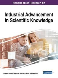Handbook of Research on Industrial Advancement in Scientific Knowledge