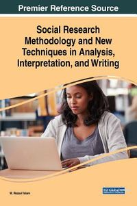 Social Research Methodology and New Techniques in Analysis, Interpretation, and Writing